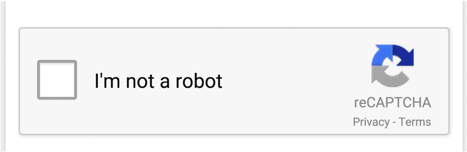 An example of frequently used captcha services: ReCaptcha. Here you confirm that you are a human by clicking in the checkbox.
