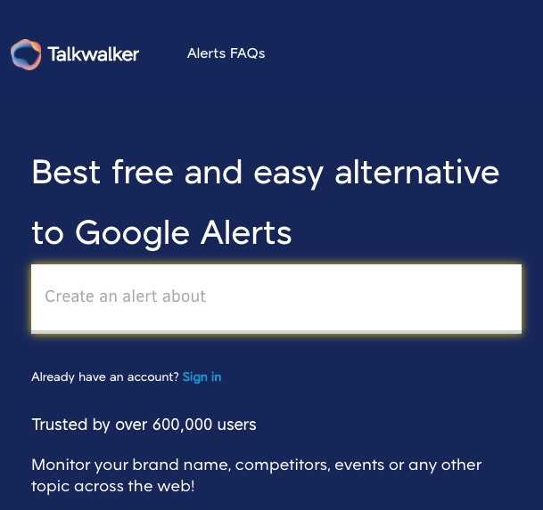 The screenshot provides an insight into the Talkwalker Alerts tool - an alternative to Google Alerts. You can see the user interface of the tool including the bar where you can enter the keyword you want to set as an alert.  © Talkwalker